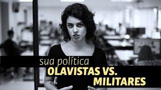 Olavistas vs Militares