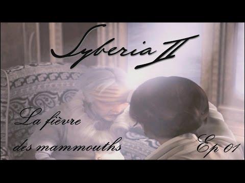 Syberia 2 - La fièvre des mammouths - Ep 01