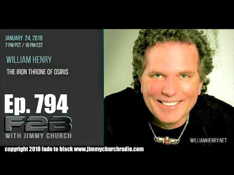 Ep. 794 FADE to BLACK Jimmy Church w/ William Henry : The Iron Throne of Osiris : LIVE