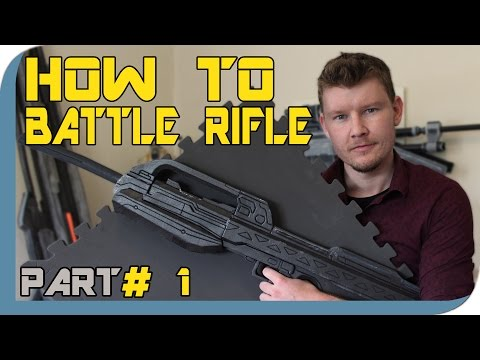 HOW TO: HALO 2 Battle Rifle Cosplay Prop - Part 1