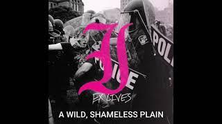 Every Time I Die - A Wild, Shameless Plain Lyrics