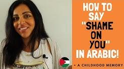 "SHY, ASHAMED, SHAMEFUL & ""SHAME ON YOU"" IN PALESTINIAN ARABIC!"