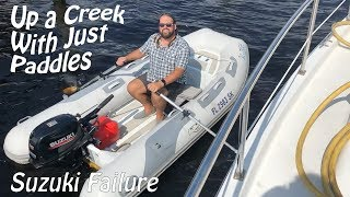 Up a Creek With Just Paddles - Why we Replaced our Suzuki Outboard with a Yamaha | Cruising Y-Not