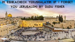 """Sing along in Hebrew to """"Im Eshkachech Yerushalayim"""" performed by Dudu Fisher. The lyrics are taken from Psalm 137:5,6. The video Features photographs of ..."""