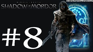 Shadow Of Mordor Episode 8 - Tharak, You Cause Me Pain