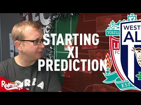Liverpool v West Brom  Starting XI Prediction  LIVE