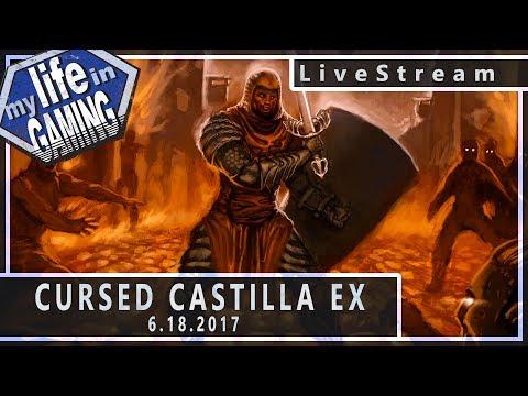 Cursed Castilla EX 6.18.2017 :: LiveStream - Cursed Castilla EX 6.18.2017 :: LiveStream