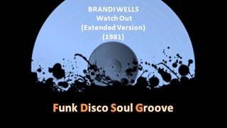 BRANDI WELLS - Watch Out  (Extended Version) (1981)