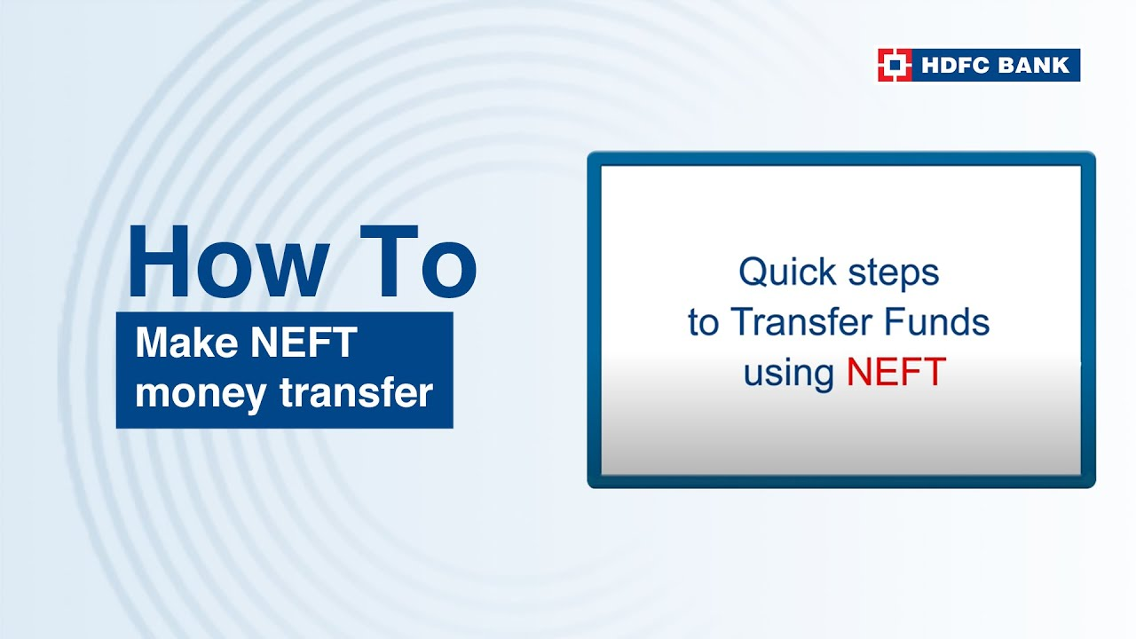 Complete Steps On How To Do Neft Money Transfer Via Hdfc