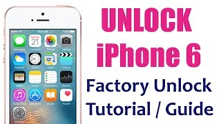 How to Unlock iPhone 6 (Plus) - Unlocking Tutorial & Guide Permanent Factory Unlocked