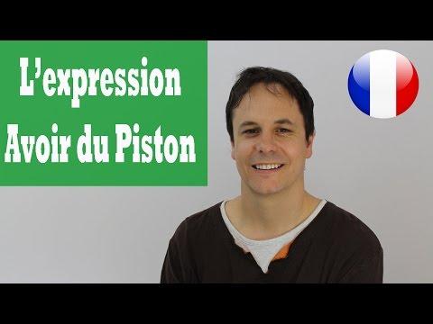 L'expression française AVOIR DU PISTON