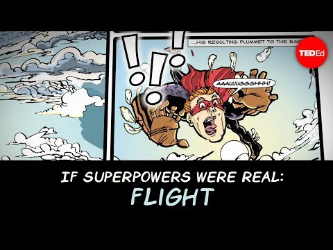 What if superpowers were real? A series of TED-Ed lessons explores the science of flight, super speed, invisibility and more