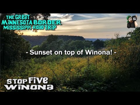 MINNESOTA ROAD TRIP - MISSISSIPPI RIVER TOWNS - STOP FIVE - Winona! - Garvin Heights City Park.