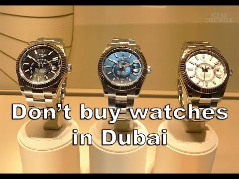 Buying watches in over priced scam Dubai...Don't go to Dubai.