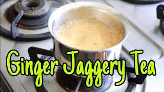Jaggery Ginger Tea गुड़ और अदरक की चाय | जागीरी जिंजर टी  Tasty recipe