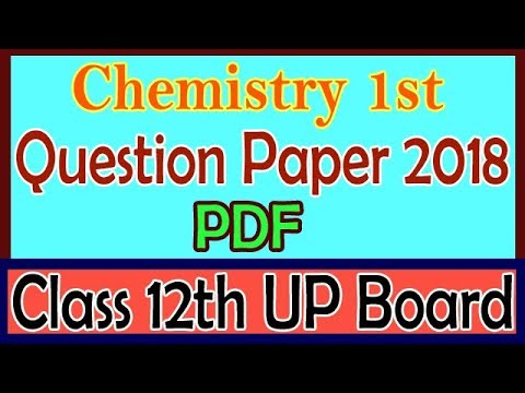 Chemistry 1st Question Paper 2018 Pdf for Class 12th UP Board | Student Go |