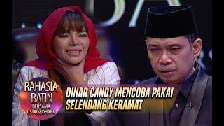 Dinar Candy Mencoba Pakai Selendang Keramat Milik Jemaah Ust. Dhanu - Rahasia Batin (25/1)