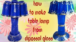 How to Make Bed Lamp With Plastic Glasses ,Best For Room Decoration 2017
