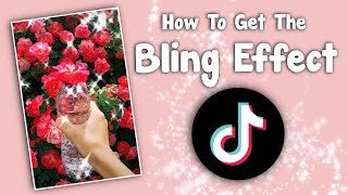 How to Get the Bling Effect on a TikTok Video