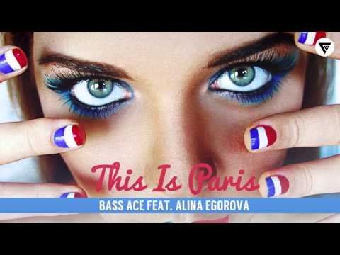 Bass Ace Feat. Alina Egorova - This Is Paris [Clubmasters Records]