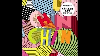 Chin Chin - Appetite (Chicken Lips Extended Vocal Mix)