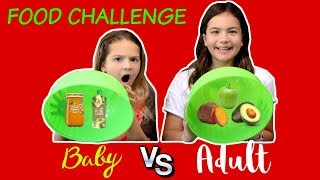 BABY FOOD VS ADULT FOOD CHALLENGE | SISTER FOREVER