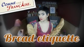 My guide to the Bread etiquette in France(Learn French online the easy way for free. Free French lessons in video on Comme une Française TV. For exclusive content, subscribe to ..., 2014-12-02T05:30:00.000Z)