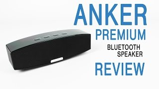 Anker Premium Stereo Bluetooth Speaker Review