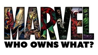 MARVEL: A Guide to Who Owns What (and why) - The Know Entertainment News