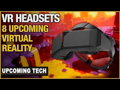 8 Upcoming VR Headsets in 2016 And Beyond