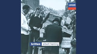"Britten: Albert Herring, Op.39 / Act 1 - ""I Hope We're Not Too Early, Florence?"""