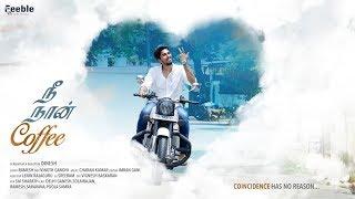 Delhi Ganesh's Rom - Com Tamil Shortfilm | Nee Naan Coffee With English Subtitles