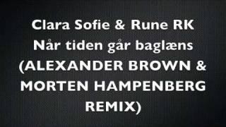Clara Sofie & Rune RK - Når tiden går baglæns (Alexander Brown & Morten Hampenberg Remix)