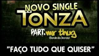 TonzA Part. Mr Thug (Bonde da stronda) - Faço tudo que quiser (MP3 DOWNLOAD)