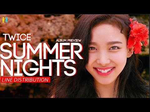 TWICE (트와이스) - Summer Nights Album Preview   Line Distribution