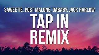 Saweetie - Tap In Remix (Lyrics) ft. Post Malone, DaBaby & Jack Harlow