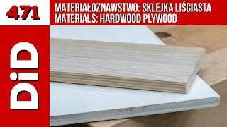 471. Materiałoznawstwo: Sklejka liściasta / Materials: hardwood plywood