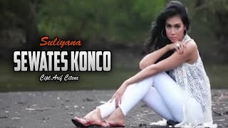 Suliyana - Sewates Konco [Official Music Video]