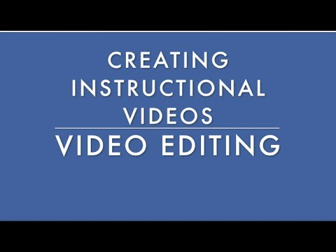 Creating Instructional Videos Video Editing Youtube