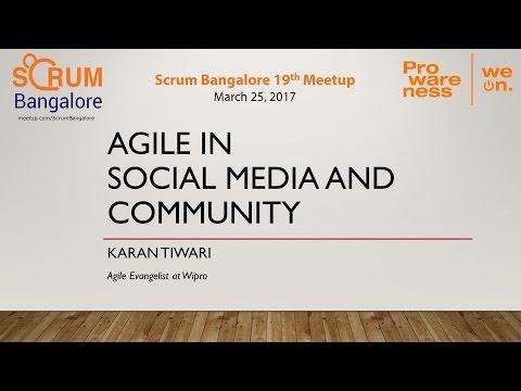 Agile in Community and Social Media - Karan Tiwari - Scrum Bangalore 19