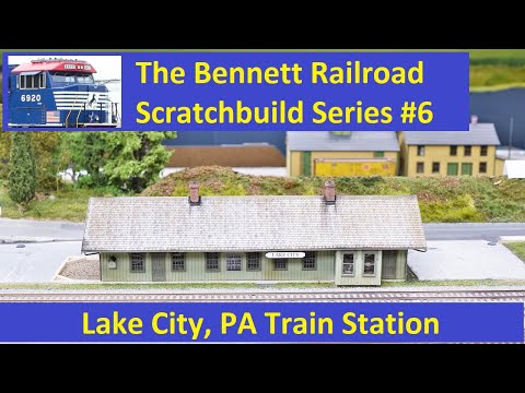 Scratch Build #6: Lake City, PA Train Station
