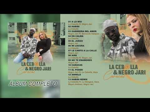 La Cebolla & Negro Jari - Caracas (Álbum Completo)