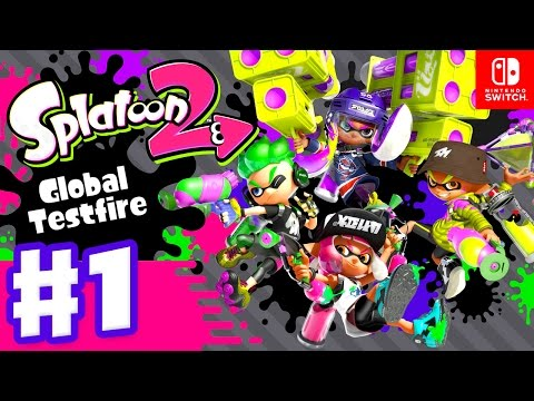 Splatoon 2 Global Testfire Session Gameplay Part 1 (Nintendo Switch)