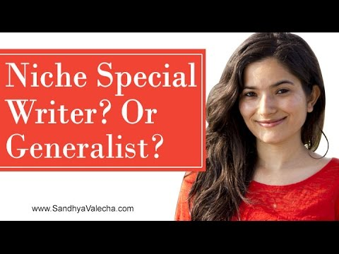 Online Freelance Writing: Should You Be a Niche Special Writer or a Generalist?
