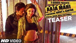 Song Teaser : Aaja Mahi | Daisy Shah | Aaryan | Lijo George | Releasing on 16th  August2017