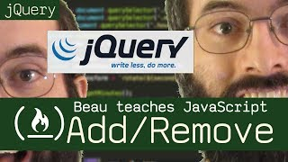 jQuery: add and remove DOM elements - Beau teaches JavaScript