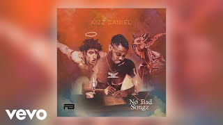 Kizz Daniel - Bad Official Audio ft Wretch 32