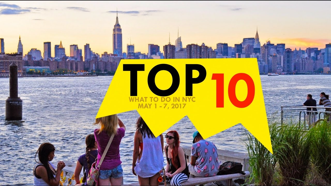 Top 10 things to do in nyc may 1 7 2017 youtube for 10 top things to do in nyc