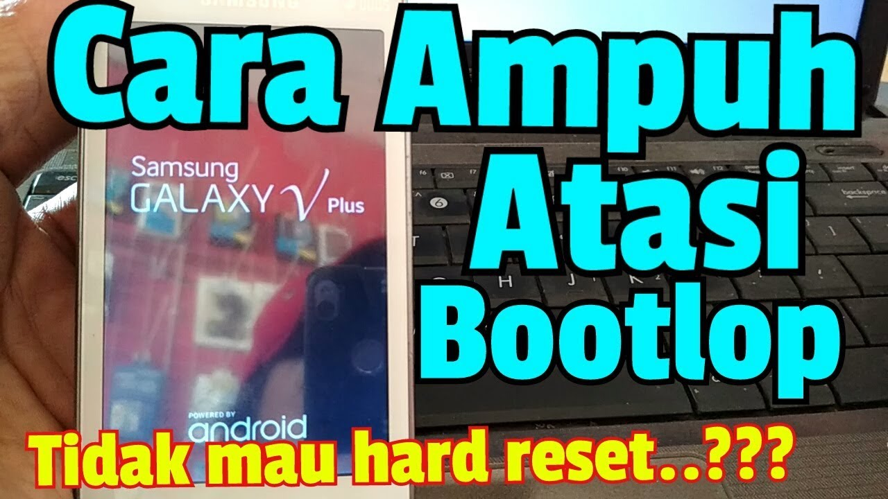 Cara Flash Samsung Galaxy V Plus Sm G318hz Bootlop