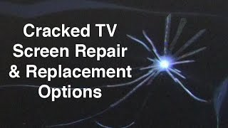 Cracked TV Screen - LCD & LED TV Panel Repair Options & Replacement